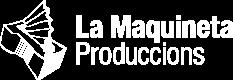 La Maquineta Produccions